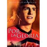Por La Gloria - Dvd Pelicula Una Historia Real