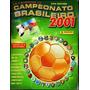 Álbum Campeonato Brasileiro 2001 - Faltam 62 - Impecavel