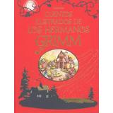 Cuentos Ilustrados De Los Hermanos Grimm Tapa Dura A Color