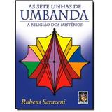 Sete Linhas De Umbanda, As - A Religiao Dos Misterios