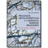Processos Metalogeneticos E Os Depositos Minerais