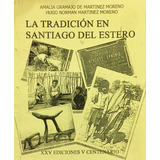 La Tradicion En Santiago Del Estero
