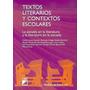 Textos Literarios Y Contextos Escolares: La Escuela En La L