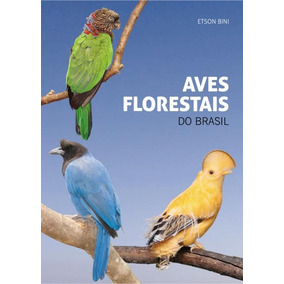 Aves Florestais Do Brasil