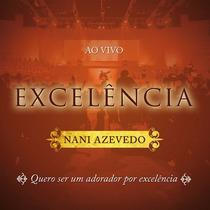 Cd Nani Azevedo - Excelência - Ao Vivo (original)
