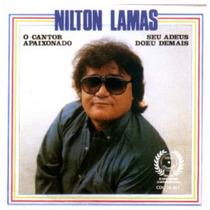 Cd Nilton Lamas - Seu Adeus Doeu Demais - Original E Lacrado