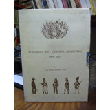 Uniformes Del Ejército Argentino 1810-1820 50 Láminas Color