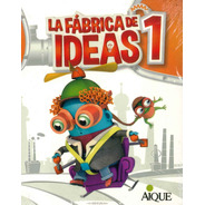 Fabrica De Ideas 1 - Por Aique