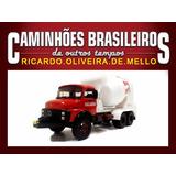 Caminhões Brasileiros De Outros Tempos Mb 2213 Concreto