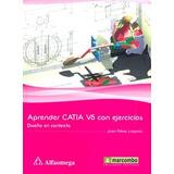Libro Aprende Catia V5 Con Ejercicios Ed Alfaomega