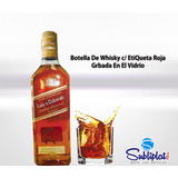 Botellas Personalizadas De Vino, Tequila, Whisky,ron, Etc.