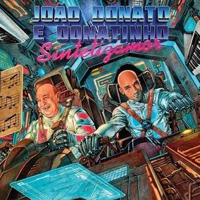 Cd João Donato & Donatinho - Sintetizamor (2017) Lacrado