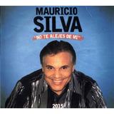 Cd Original Salsa Mauricio Silva No Te Alejes De Mi