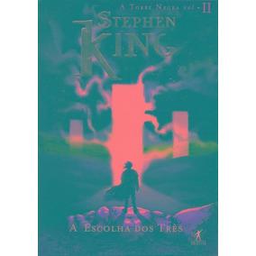 A Escolha Dos Três A Torre Negra Vol 2 Stephen King