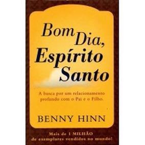 Bom Dia Espírito Santo Benny Hinn