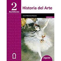 Historia Del Arte 2º Bachillerato; Jesús Palome Envío Gratis