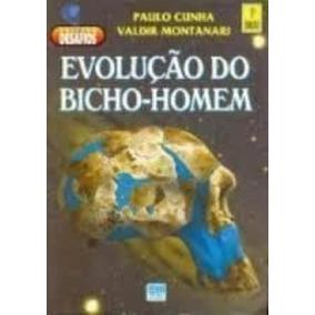 Livro Evolução Do Bicho-homem Paulo Cunha