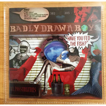 Cd Badly Drawn Boy Have You Fed The Fish? Importado
