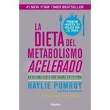 Libro La Dieta Del Metabolismo Acelerado Haylie Pomroy