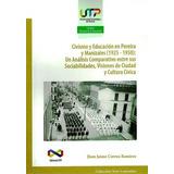 Civismo Y Educación En Pereira Y Manizales (1925 - 1950)