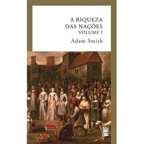Riqueza Das Nações, A - Volumes 1 E 2 - Smith, Adam