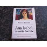 Ana Isabel Una Niña Decente. Antonia Palacios.