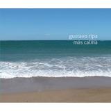 Cd Mas Calma- Gustavo Ripa - Música Nacional Instrumental
