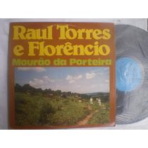 Lp - Rual Torres E Florencio / Mourão Da Porteira / Chantecl