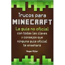 Trucos Para Minecraft: La Guía No Oficial Con T Envío Gratis