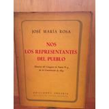 Nos Los Representantes Del Pueblo Por José María Rosa