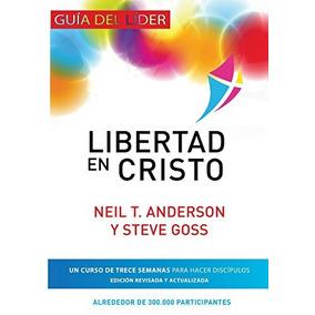 Libro Libertad En Cristo: Curso Para Hacer Discipulos - Gu -