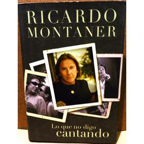 Ricardo Montaner Lo Que No Digo Cantando