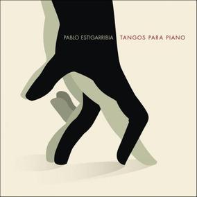 Pablo Estigarribia / Tangos Para Piano