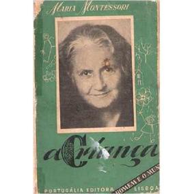 Livro Maria Montessori A Criança Coleção O Homem E O Mundo