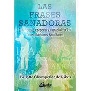 Brigitte Champetier Ribes - Las Frases Sanadoras