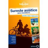 Sureste Asiatico Para Mochileros 2015 Lonely Planet Español