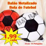 Balão Metalizado Bola De Futebol 45cm 18 Polegadas