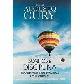Augusto Cury - Sonhos E Disciplina