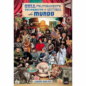 Livro - Guia Politicamente Incorreto Da História Do Mundo #