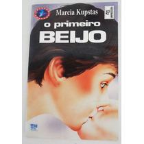 Livro O Primeiro Beijo - Marcia Kupstas