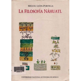 Libro: La Filosofia Nahuatl - Miguel León-portilla - Pdf