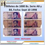 3 Billetes 1.000 Bs. Mutilados Sept 10 1998 A8 B8