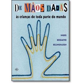 De Mãos Dadas: Às Crianças De Toda Parte Do Mundo
