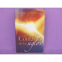 Elena G. De White, El Conflicto De Los Siglos, Gema Editores