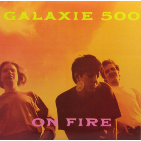 Lp - Galaxie 500 - On Fire - Importado Lacrado (raro)
