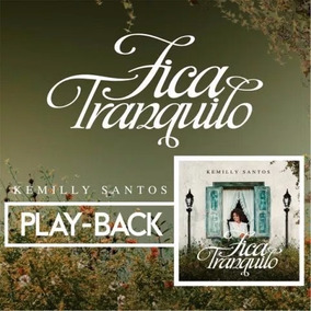 Cd Kemilly Santos Fica Tranquilo ( Play-back ) Novo 2017