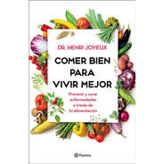 Libro Comer Bien Para Vivir Mejor - Ed. Planeta - Papel