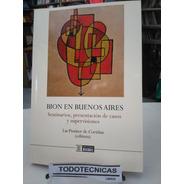 Bion En Buenos Aires - Seminarios Presentacion De Casos -bb-