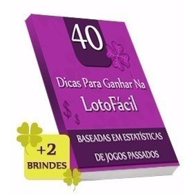 40 Dicas Para Ganhar Na Lotofácil + Brindes (e-book)