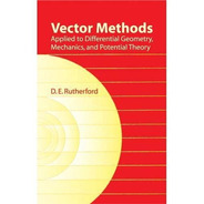 Vector Methods Applied To Differential Geometry, Mechanics,